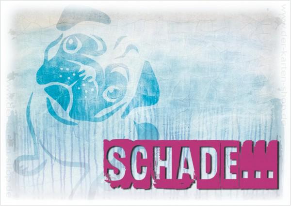 Postkarte Grußkarte Spruchkarte Entschuldigungskarte mit süßem Mops 'Schade!'