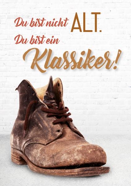 """Doppelkarte Geburtstagskarte alter Schuh """"Du bist nicht alt, Du bist ein Klassiker!"""""""