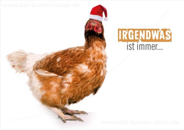Postkarte Weihnachtskarte witziges Huhn Henne 'Irgendwas ist immer'