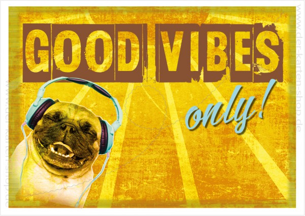 Postkarte Grußkarte Spruchkarte mit Mops 'Good Vibes only!'