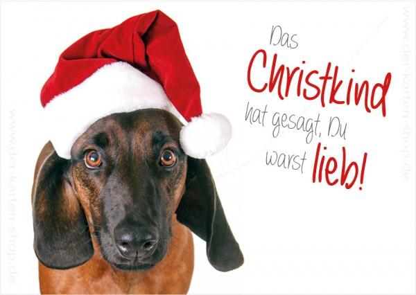 Postkarte Weihnachtskarte lustiger Hund 'Das Christkind hat gesagt, Du warst lieb'