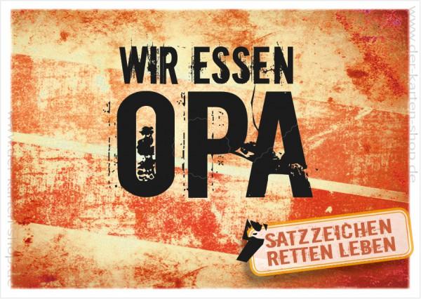 Postkarte Grußkarte Spruchkarte 'Wir essen Opa. Satzzeichen retten Leben'