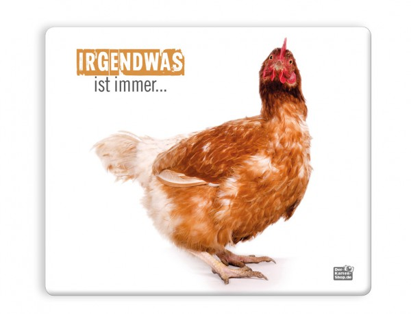 Mauspad Mousepad witziges Huhn 'Irgendwas ist immer!'