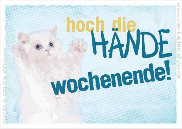 Postkarte Grußkarte Spruchkarte süße Katze 'Hoch die Hände Wochenende'