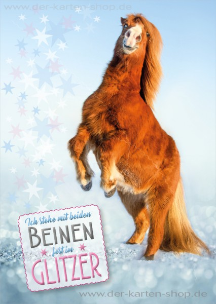 Postkarte Grußkarte süßes Pony, Pferd 'Ich stehe mit beiden fest Beinen im Glitzer!'