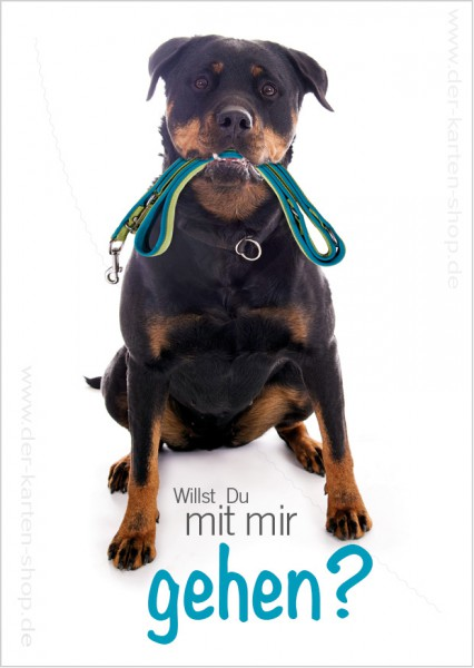 Postkarte Grußkarte Rottweiler Hund 'Willst Du mit mir gehen?'