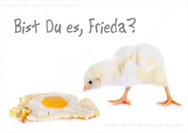 Postkarte Grußkarte Spruchkarte Küken mit Spiegelei 'Bist Du es, Frieda?'
